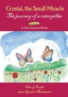 Crystal, the small miracle - The journey of a caterpillar