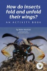 How do insects fold and unfold their wings? An activity book